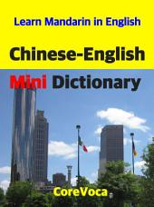Chinese-English Mini Dictionary: How to learn essential Mandarin Chinese vocabulary in English for school, exam, and business