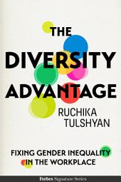 The Diversity Advantage: Fixing Gender Inequality In the Workplace