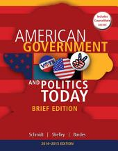 Cengage Advantage Books: American Government and Politics Today, Brief Edition, 2014-2015: Edition 8