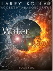 Water and Chaos: Accidental Sorcerers, Book 2