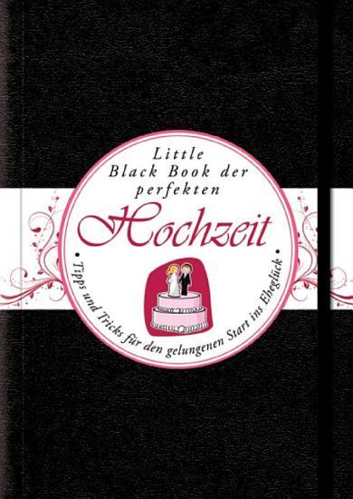 Das Little Black Book der Perfekten Hochzeit PDF