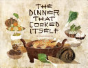 The Dinner That Cooked Itself Book