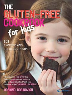 The Gluten free Cookbook for Kids Book