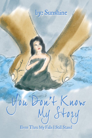 You Don't Know My Story