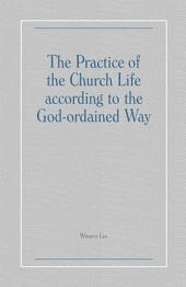 The Practice of the Church Life according to the God-ordained Way