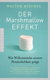 Der Marshmallow-Effekt: Wie Willensstärke unsere Persönlichkeit prägt