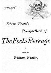 Tom Taylor's Tragedy of The Fool's Revenge: As Presented by Edwin Booth