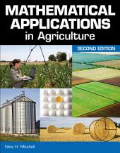 Mathematical Applications in Agriculture: Edition 2