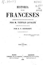Historia de los franceses desde la época de los galos hasta nuestros días: Volumen 7