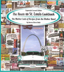 The Route 66 St  Louis Cookbook