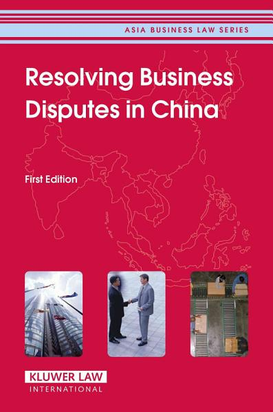 Resolving Business Disputes in China