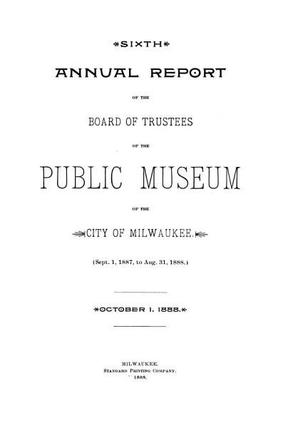 Download Annual Report of the Board of Trustees of the Public Museum of the City of Milwaukee Book