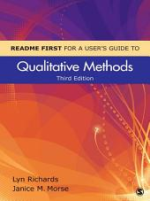 README FIRST for a User's Guide to Qualitative Methods: Edition 3