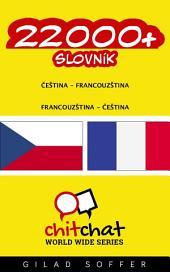 22000+ Čeština - Francouzština Francouzština - Čeština Slovník