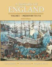 A History of England, Volume 1: Prehistory to 1714, Edition 6