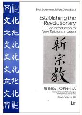 Establishing the Revolutionary: An Introduction to New Religions in Japan