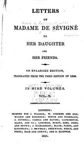 Letters of Madame de Sévigné to Her Daughter and Her Friends: Volume 2