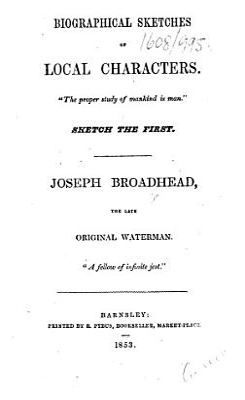 Joseph Broadhead  the late original waterman     A fellow of infinite jest