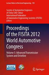 Proceedings of the FISITA 2012 World Automotive Congress: Volume 5: Advanced Transmission System and Driveline