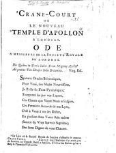 Crane-Court ou le Nouveaux temple d'Apollon à Londres. Ode à messieurs de la Société Royale de Londres. (Le Jardin de Delos, ou Terpsichore à Londres; idylle, sur la demoiselle Salé.).