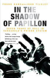 In the Shadow of Papillon: Seven Years of Hell in Venezuela's Prison System