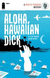 Aloha, Hawaiian Dick #1 (Of 5)