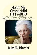 Help! My Grandchild Has ADHD