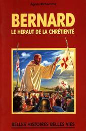 Saint Bernard: Le hérault de la chrétienté