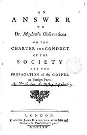 An Answer to Dr. Mayhew's Observations on the Charter and Conduct of the Society for the Propagation of the Gospel in Foreign Parts