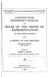 Constitution, Jefferson's Manual and Rules of the House of Representatives of the United States with a Digest of the Practice