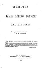 Memoirs of James Gordon Bennett and his times