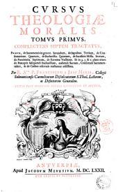 Cursus thologiae moralis tomus primus \\-secundus]: Tomus primus, complectens septem tractatus, primum, de Sacramentis in genere. Secundum, de Baptismo. Tertium, ded Confirmatione. ... Per R. Adm. P. Franciscum a Jesu Maria, Collegii Salmanticensis Carmelitarum Discalceatorum .., Volume 1