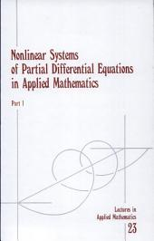 Nonlinear Systems of Partial Differential Equations in Applied Mathematics: Page 1