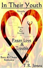 Pagan Love & Trouble: In Their Youth Book I