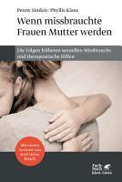 Wenn missbrauchte Frauen Mutter werden PDF
