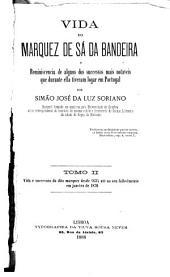 Vida do marquez de Sá da Bandeira e reminiscencia de alguns dos successos mais notaveis que durante ella tiveram logar em Portugal: Volume 2