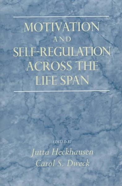 Motivation and Self-Regulation Across the Life Span