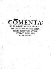 Commentarii ... Tradotti Per Agostino Vrtica Della Porta Genovese. Et Postillati Delli Nomi Moderni