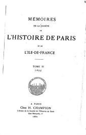 Mémoires de la Société de l'histoire de Paris et de l'Île-de-France: Volume6