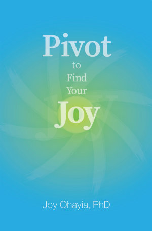 Pivot to Find Your Joy