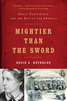 Mightier than the Sword  Uncle Tom s Cabin and the Battle for America PDF