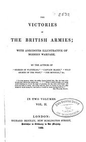 The Victories of the British Armies: With Anecdotes Illustrative of Modern Warfare, Volume 2