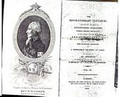 The Revolutionary Plutarch: Exhibiting the Most Distinguished Characters, Literary, Military, and Political, in the Recent Annals of the French Republic, Volume 1