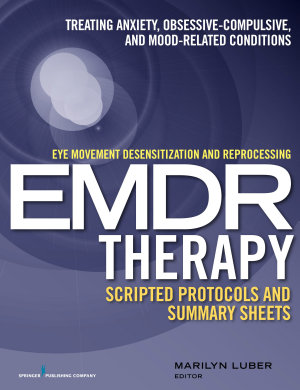 Eye Movement Desensitization And Reprocessing Emdr Therapy Scripted Protocols And Summary Sheets
