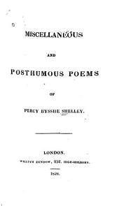Miscellaneous and Posthumous Poems of Percy Bysshe Shelley