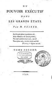 An Essay on the True Principles of Executive Power in Great States: Translated from the French of M. Necker. ...
