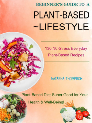 Beginner s Guide To A Plant Based Lifestyle PDF