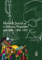 Historia social de la m  sica popular en Chile  1950  1970 PDF