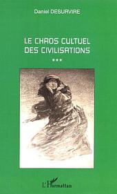 Le chaos cultuel des civilisations
