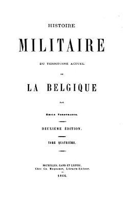 Histoire Militaire Du Territoire Actuel De La Belgique Par Emile Verstraete